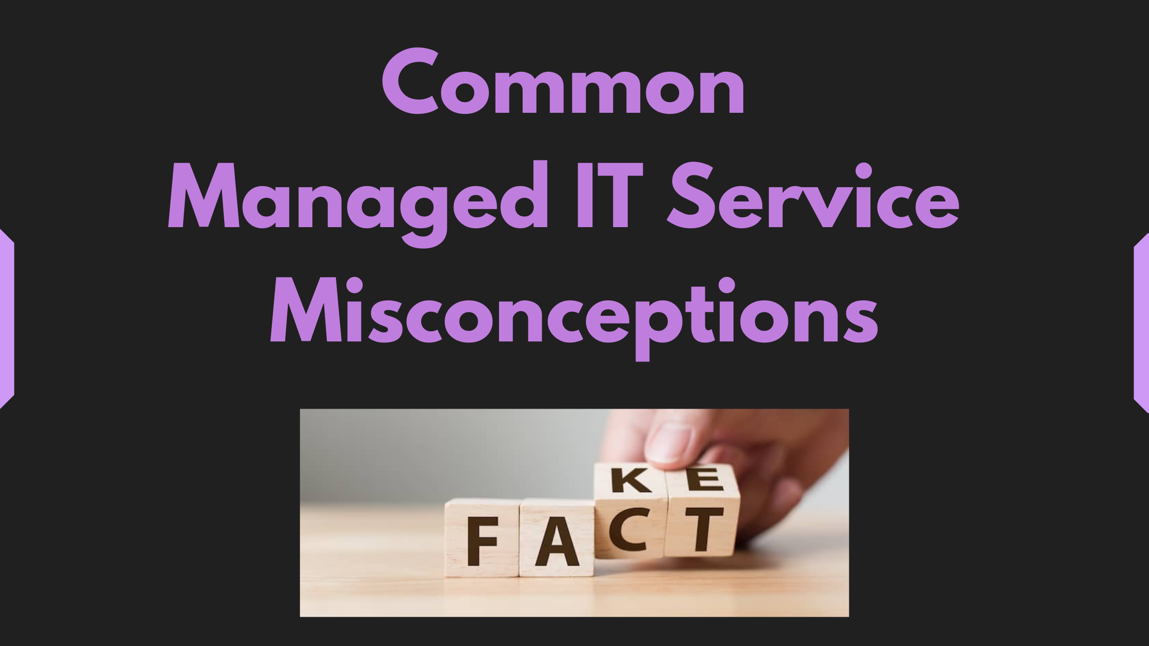 Common Managed IT Service Misconceptions