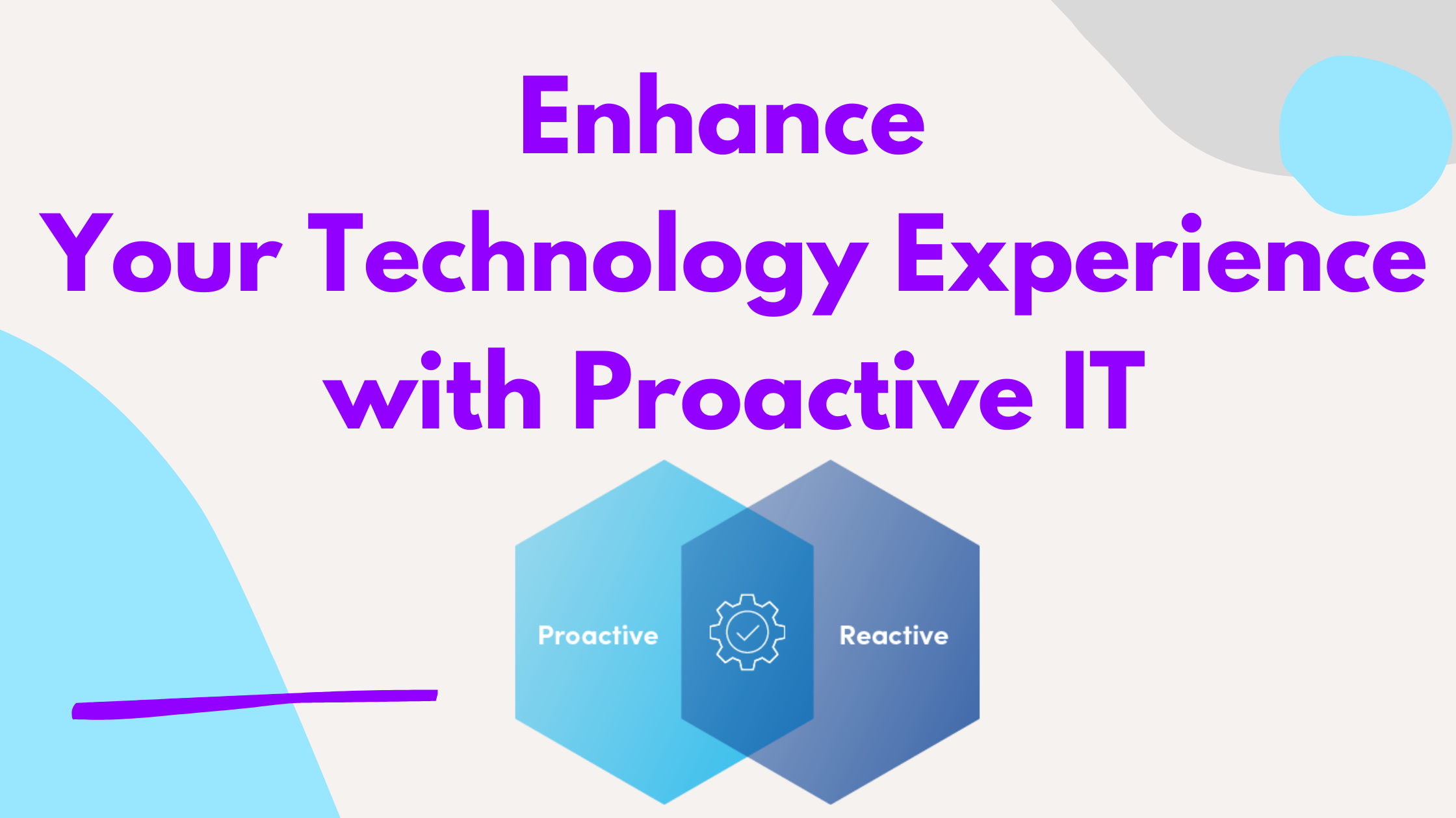 Enhance Your Technology Experience with Proactive IT